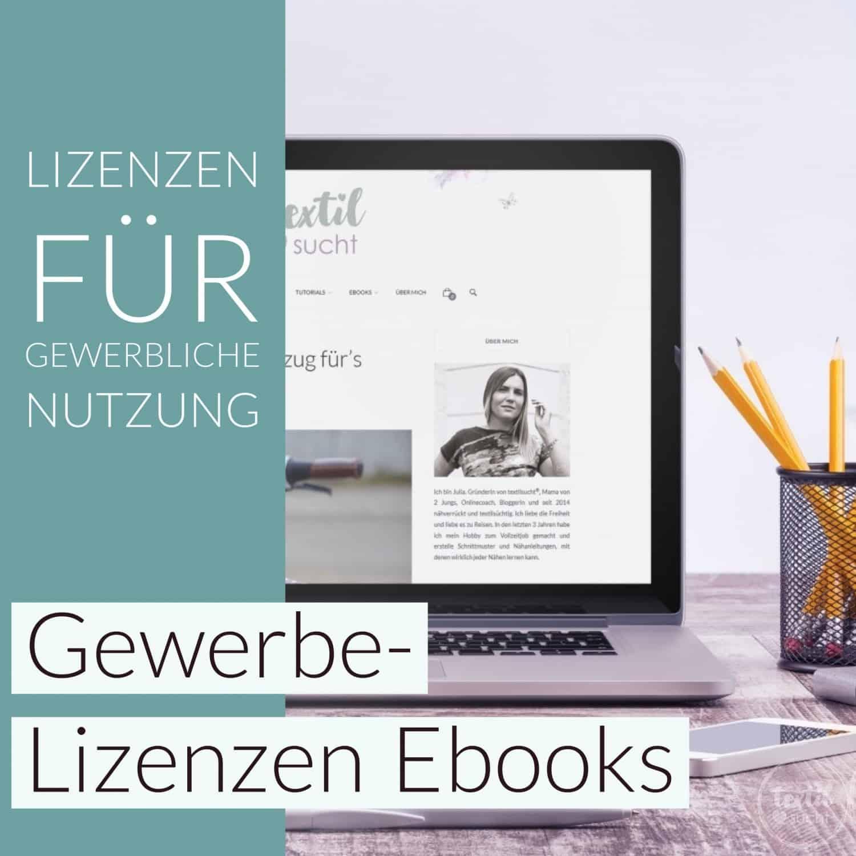 Gewerbelizenz Ebooks - Schnittmuster und Nähanleitungen » Textilsucht®